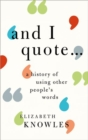 'And I quote...' : A history of using other people's words - Book