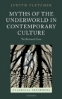 Myths of the Underworld in Contemporary Culture : The Backward Gaze - Book