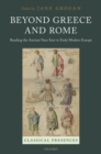 Beyond Greece and Rome : Reading the Ancient Near East in Early Modern Europe - Book