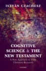 Cognitive Science and the New Testament : A New Approach to Early Christian Research - Book