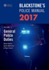 Blackstone's Police Manual Volume 4: General Police Duties 2017 - Book