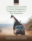 A Practical Guide for Genetic Management of Fragmented Animal and Plant Populations - Book