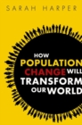 How Population Change Will Transform Our World - Book