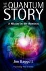The Quantum Story : A history in 40 moments - Book