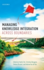 Managing Knowledge Integration Across Boundaries - Book