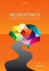 Neuroethics : Anticipating the future - Book