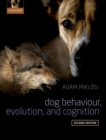 Dog Behaviour, Evolution, and Cognition - Book