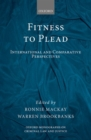 Fitness to Plead : International and Comparative Perspectives - Book