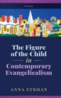 The Figure of the Child in Contemporary Evangelicalism - Book