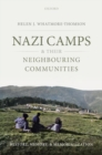 Nazi Camps and their Neighbouring Communities : History, Memory, and Memorialization - Book