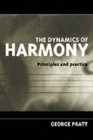 The Dynamics of Harmony : Principles and Practice - Book