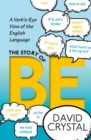 The Story of be : A Verb's-Eye View of the English Language - Book