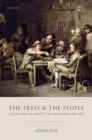 The Press and the People : Cheap Print and Society in Scotland, 1500-1785 - Book