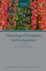 Phonological Templates in Development - Book