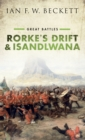 Rorke's Drift and Isandlwana : Great Battles - Book