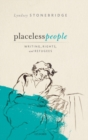 Placeless People : Writings, Rights, and Refugees - Book