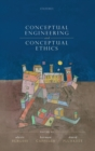 Conceptual Engineering and Conceptual Ethics - Book