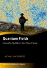 Quantum Fields : From the Hubble to the Planck Scale - Book