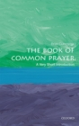 The Book of Common Prayer: A Very Short Introduction - Book
