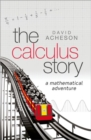 The Calculus Story : A Mathematical Adventure - Book