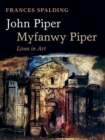 John Piper, Myfanwy Piper : A Biography - Book