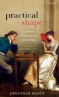Practical Shape : A Theory of Practical Reasoning - Book