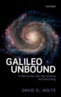 Galileo Unbound : A Path Across Life, the Universe and Everything - Book