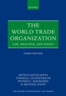 The World Trade Organization : Law, Practice, and Policy - Book