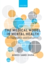 The Medical Model in Mental Health : An Explanation and Evaluation - Book