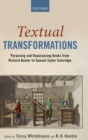 Textual Transformations : Purposing and Repurposing Books from Richard Baxter to Samuel Taylor Coleridge - Book