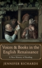 Voices and Books in the English Renaissance : A New History of Reading - Book