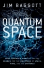 Quantum Space : Loop Quantum Gravity and the Search for the Structure of Space, Time, and the Universe - Book