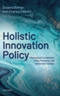 Holistic Innovation Policy : Theoretical Foundations, Policy Problems, and Instrument Choices - Book