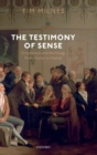 The Testimony of Sense : Empiricism and the Essay from Hume to Hazlitt - Book