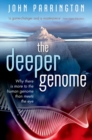 The Deeper Genome : Why there is more to the human genome than meets the eye - Book