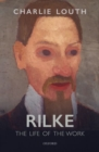 Rilke : The Life of the Work - Book