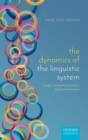 The Dynamics of the Linguistic System : Usage, Conventionalization, and Entrenchment - Book