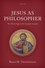 Jesus as Philosopher : The Moral Sage in the Synoptic Gospels - Book