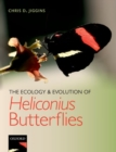 The Ecology and Evolution of Heliconius Butterflies - Book