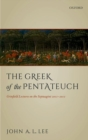 The Greek of the Pentateuch : Grinfield Lectures On The Septuagint 2011-2012 - Book