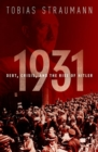 1931 : Debt, Crisis, and the Rise of Hitler - Book