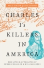 Charles I's Killers in America : The Lives and Afterlives of Edward Whalley and William Goffe - Book