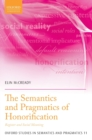 The Semantics and Pragmatics of Honorification : Register and Social Meaning - Book