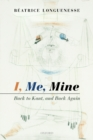I, Me, Mine : Back to Kant, and Back Again - Book