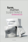 Form, Matter, Substance - Book