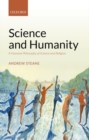 Science and Humanity : A Humane Philosophy of Science and Religion - Book