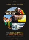 The Globalization of World Politics : An Introduction to International Relations - Book