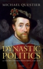 Dynastic Politics and the British Reformations, 1558-1630 - Book