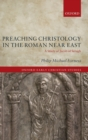 Preaching Christology in the Roman Near East : A Study of Jacob of Serugh - Book