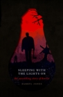 Sleeping With the Lights On : The Unsettling Story of Horror - Book